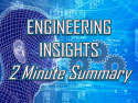 Engineering Insights - 2 Minute Summary