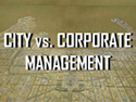 City Versus Corporate Management
